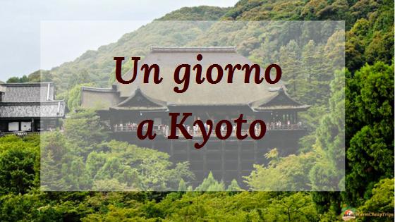 Visitare Kyoto in un giorno